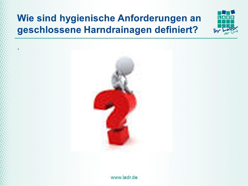 www.ladr.de Wie sind hygienische Anforderungen an geschlossene Harndrainagen definiert?.