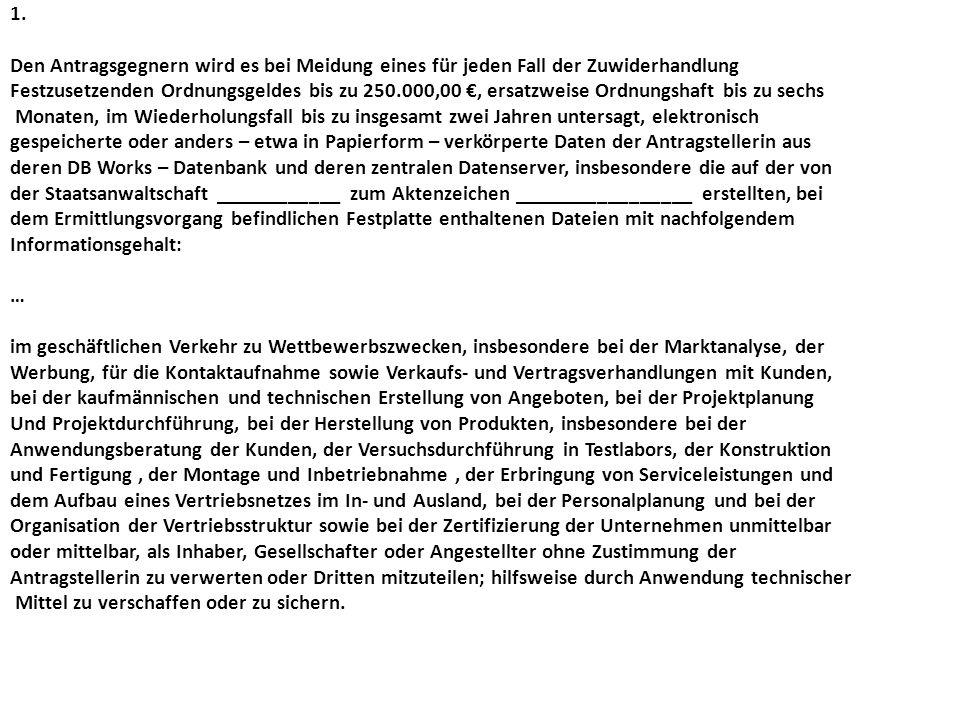 1. Den Antragsgegnern wird es bei Meidung eines für jeden Fall der Zuwiderhandlung Festzusetzenden Ordnungsgeldes bis zu 250.000,00 €, ersatzweise Ord