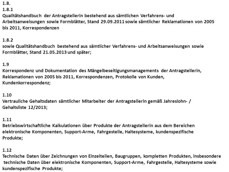 1.8. 1.8.1 Qualitätshandbuch der Antragstellerin bestehend aus sämtlichen Verfahrens- und Arbeitsanweisungen sowie Formblätter, Stand 29.09.2011 sowie