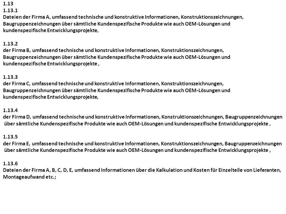 1.13 1.13.1 Dateien der Firma A, umfassend technische und konstruktive Informationen, Konstruktionszeichnungen, Baugruppenzeichnungen über sämtliche K