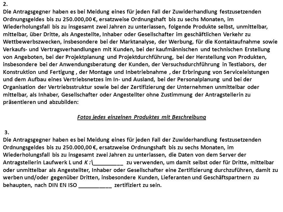 2. Die Antragsgegner haben es bei Meidung eines für jeden Fall der Zuwiderhandlung festzusetzenden Ordnungsgeldes bis zu 250.000,00 €, ersatzweise Ord