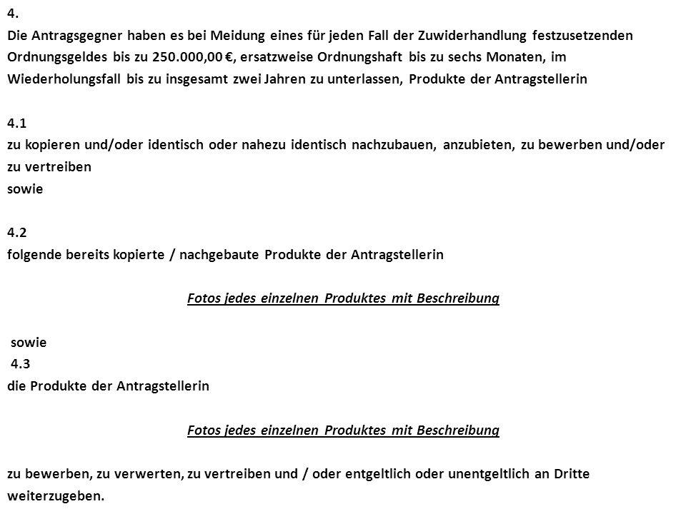 4. Die Antragsgegner haben es bei Meidung eines für jeden Fall der Zuwiderhandlung festzusetzenden Ordnungsgeldes bis zu 250.000,00 €, ersatzweise Ord