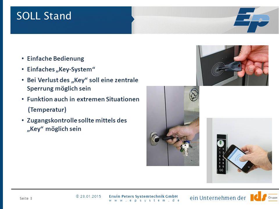 """Seite 3 Erwin Peters Systemtechnik GmbH www.epsystem.de ein Unternehmen der © 23.01.2015 Einfache Bedienung Einfaches """"Key-System"""" Bei Verlust des """"Ke"""