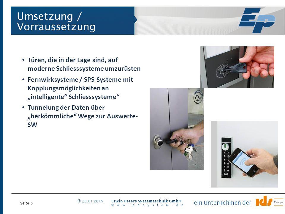 Seite 5 Erwin Peters Systemtechnik GmbH www.epsystem.de ein Unternehmen der © 23.01.2015 Türen, die in der Lage sind, auf moderne Schliesssysteme umzu