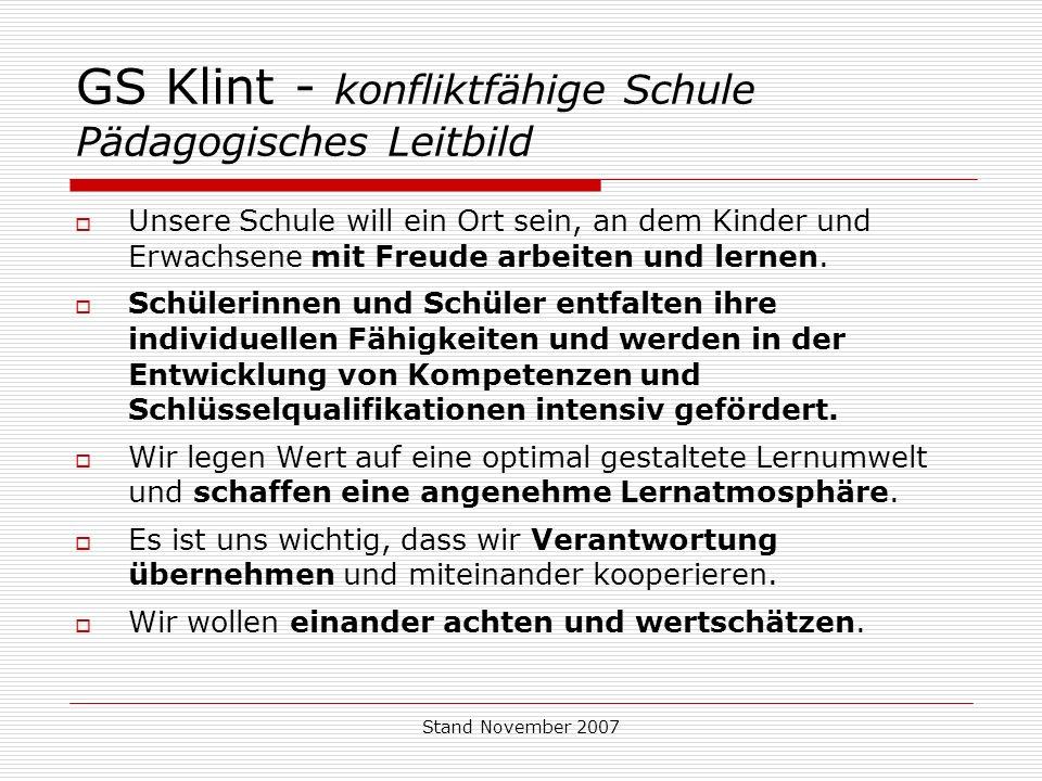 Stand November 2007 GS Klint - konfliktfähige Schule Pädagogisches Leitbild  Unsere Schule will ein Ort sein, an dem Kinder und Erwachsene mit Freude