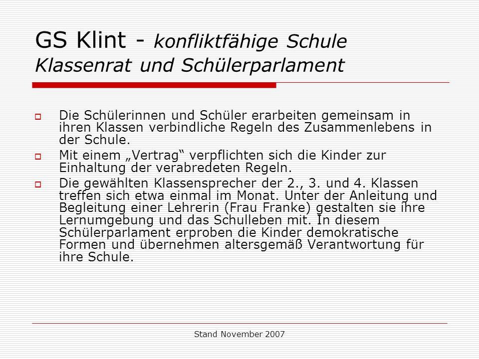 Stand November 2007 GS Klint - konfliktfähige Schule Klassenrat und Schülerparlament  Die Schülerinnen und Schüler erarbeiten gemeinsam in ihren Klas