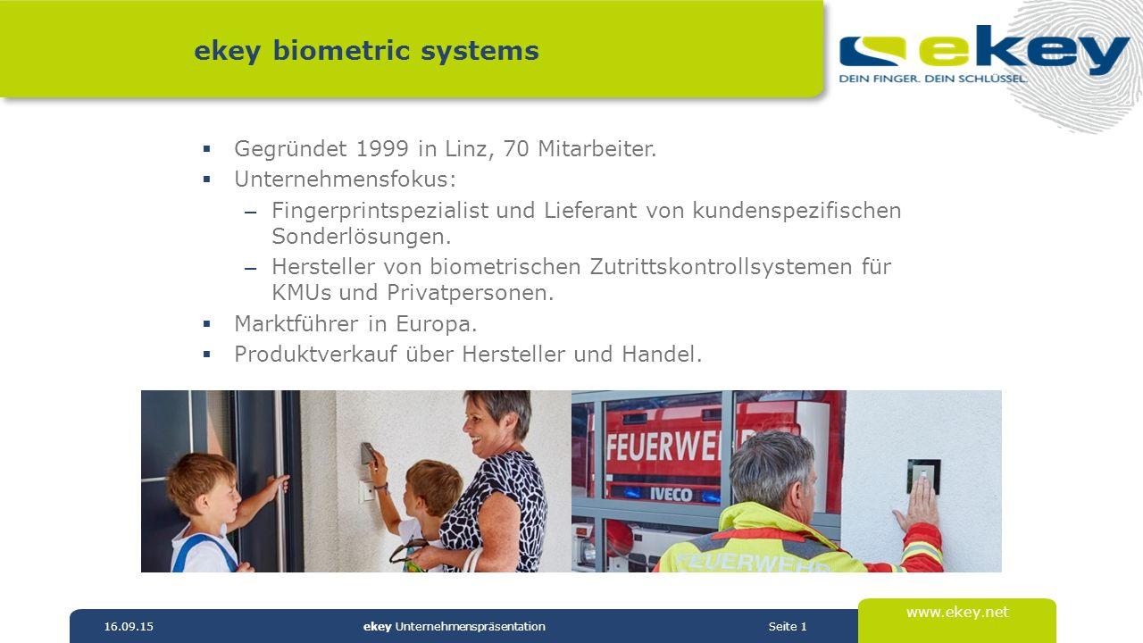 www.ekey.net ekey biometric systems  Gegründet 1999 in Linz, 70 Mitarbeiter.  Unternehmensfokus: – Fingerprintspezialist und Lieferant von kundenspe