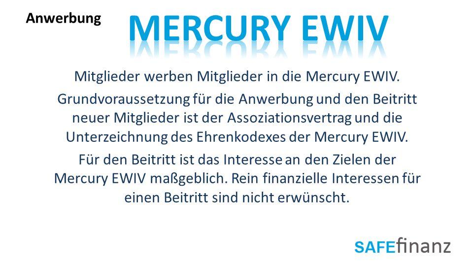 Mitglieder werben Mitglieder in die Mercury EWIV. Grundvoraussetzung für die Anwerbung und den Beitritt neuer Mitglieder ist der Assoziationsvertrag u