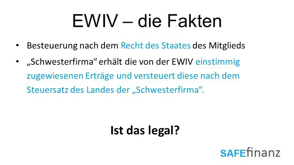 """EWIV – die Fakten Besteuerung nach dem Recht des Staates des Mitglieds """"Schwesterfirma"""" erhält die von der EWIV einstimmig zugewiesenen Erträge und ve"""