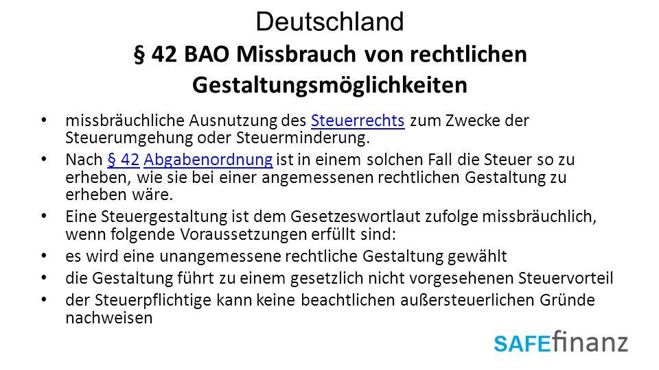 Deutschland § 42 BAO Missbrauch von rechtlichen Gestaltungsmöglichkeiten missbräuchliche Ausnutzung des Steuerrechts zum Zwecke der Steuerumgehung ode