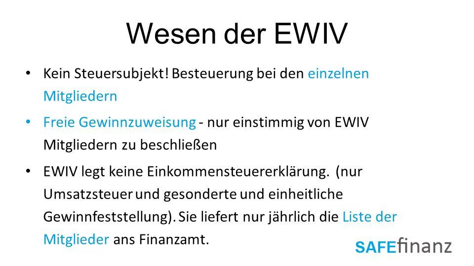 Kein Steuersubjekt! Besteuerung bei den einzelnen Mitgliedern Freie Gewinnzuweisung - nur einstimmig von EWIV Mitgliedern zu beschließen EWIV legt kei