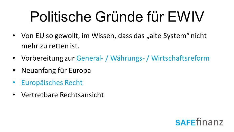 """Politische Gründe für EWIV Von EU so gewollt, im Wissen, dass das """"alte System"""" nicht mehr zu retten ist. Vorbereitung zur General- / Währungs- / Wirt"""