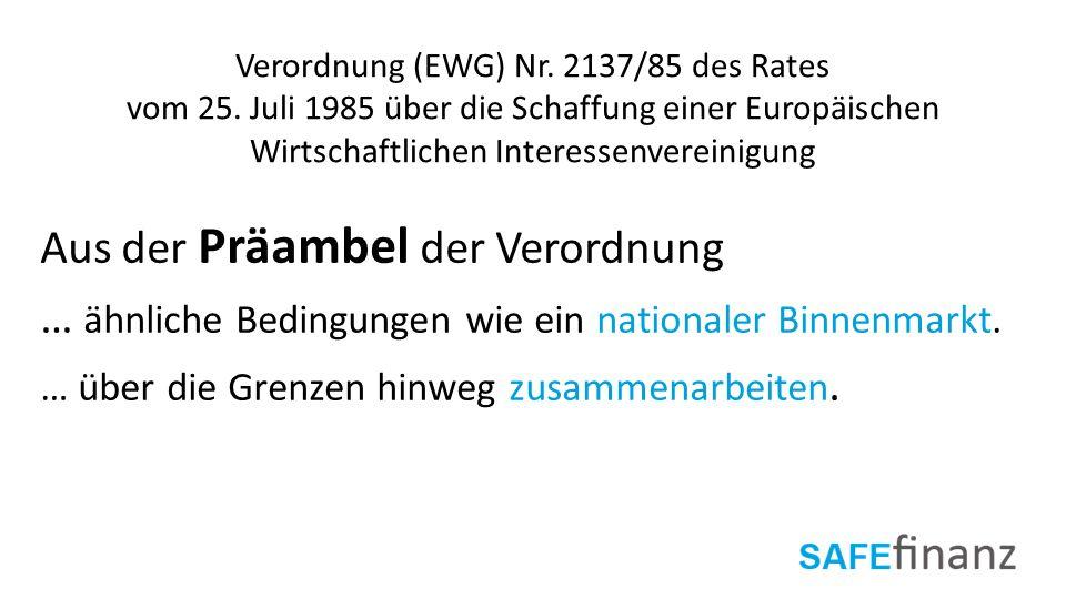 Verordnung (EWG) Nr. 2137/85 des Rates vom 25. Juli 1985 über die Schaffung einer Europäischen Wirtschaftlichen Interessenvereinigung Aus der Präambel