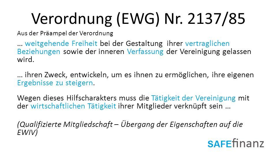 Verordnung (EWG) Nr. 2137/85 … weitgehende Freiheit bei der Gestaltung ihrer vertraglichen Beziehungen sowie der inneren Verfassung der Vereinigung ge