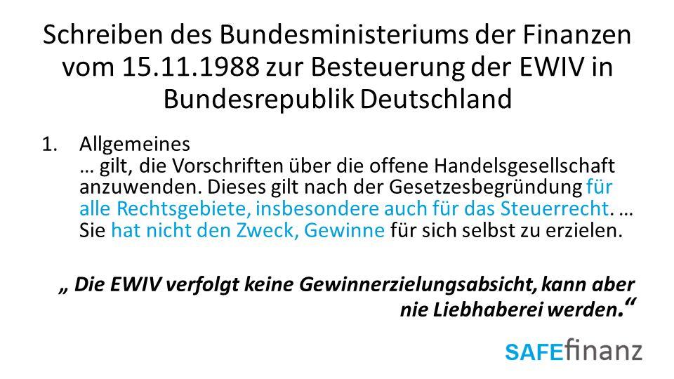 Schreiben des Bundesministeriums der Finanzen vom 15.11.1988 zur Besteuerung der EWIV in Bundesrepublik Deutschland 1.Allgemeines … gilt, die Vorschri