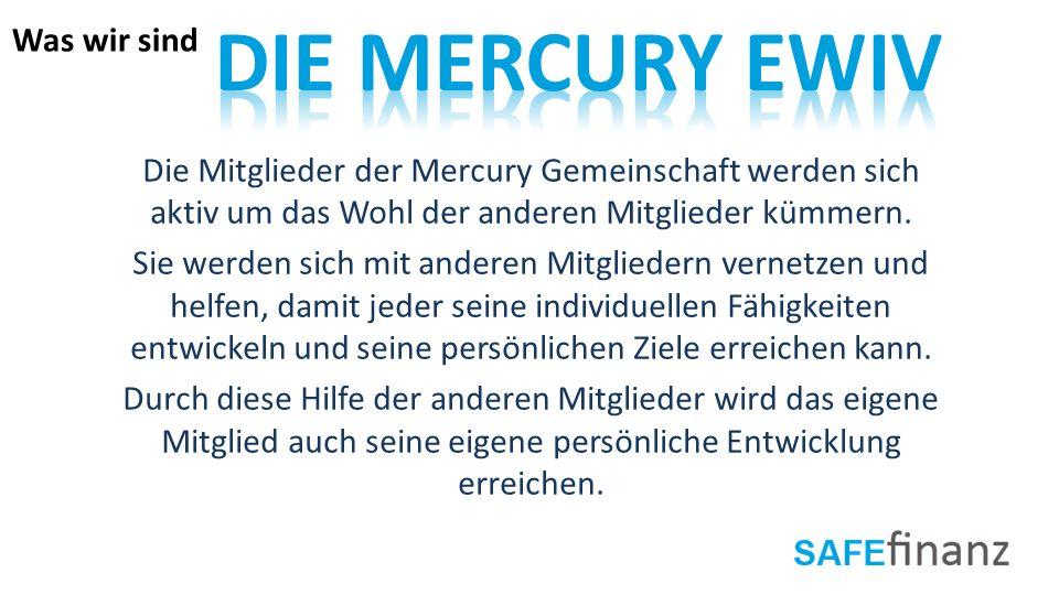 Die Mitglieder der Mercury Gemeinschaft werden sich aktiv um das Wohl der anderen Mitglieder kümmern. Sie werden sich mit anderen Mitgliedern vernetze