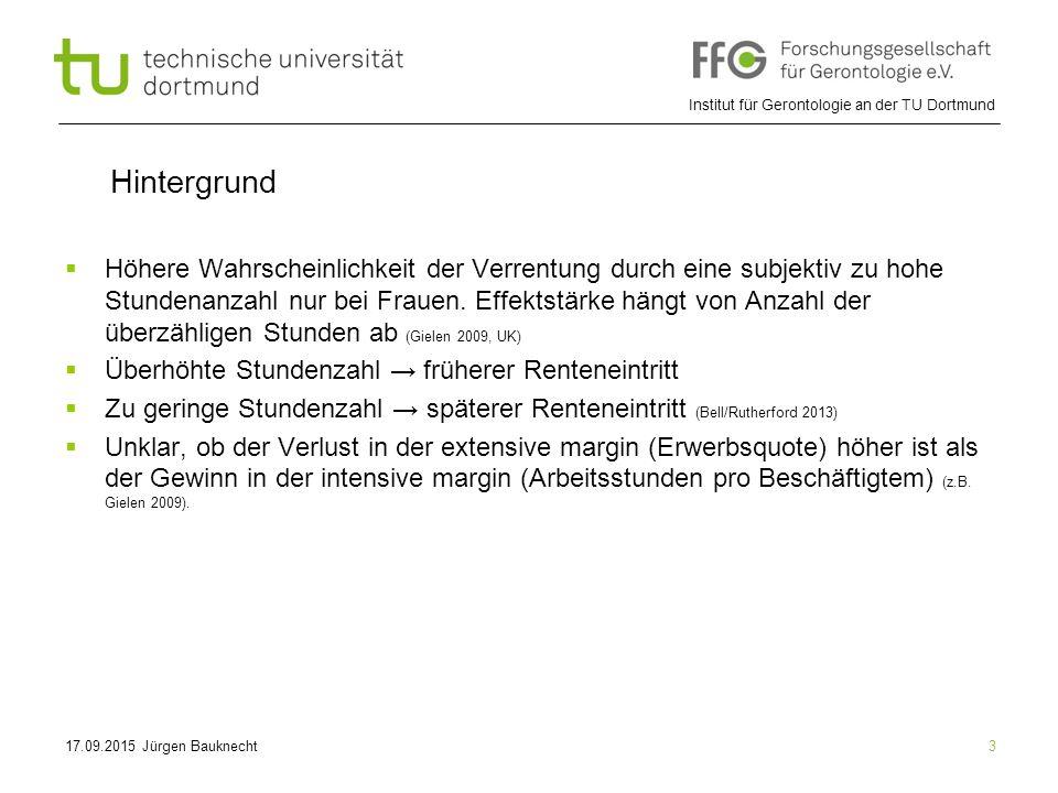 Institut für Gerontologie an der TU Dortmund 3 Hintergrund  Höhere Wahrscheinlichkeit der Verrentung durch eine subjektiv zu hohe Stundenanzahl nur bei Frauen.