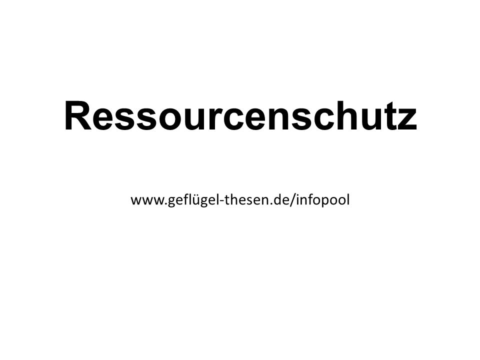 Ressourcenschutz www.geflügel-thesen.de/infopool