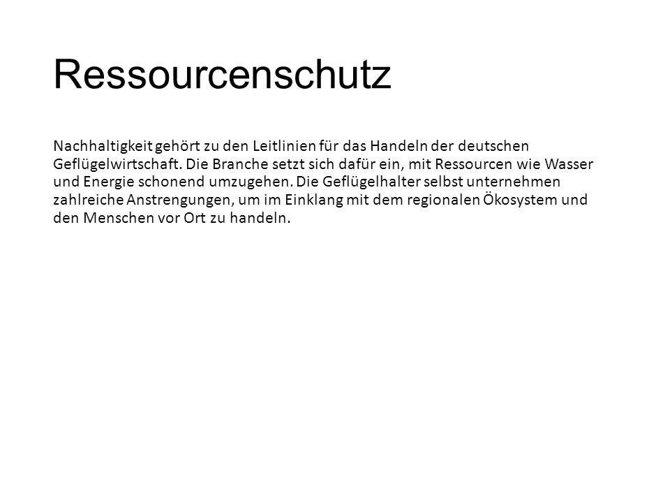 Ressourcenschutz Nachhaltigkeit gehört zu den Leitlinien für das Handeln der deutschen Geflügelwirtschaft. Die Branche setzt sich dafür ein, mit Resso