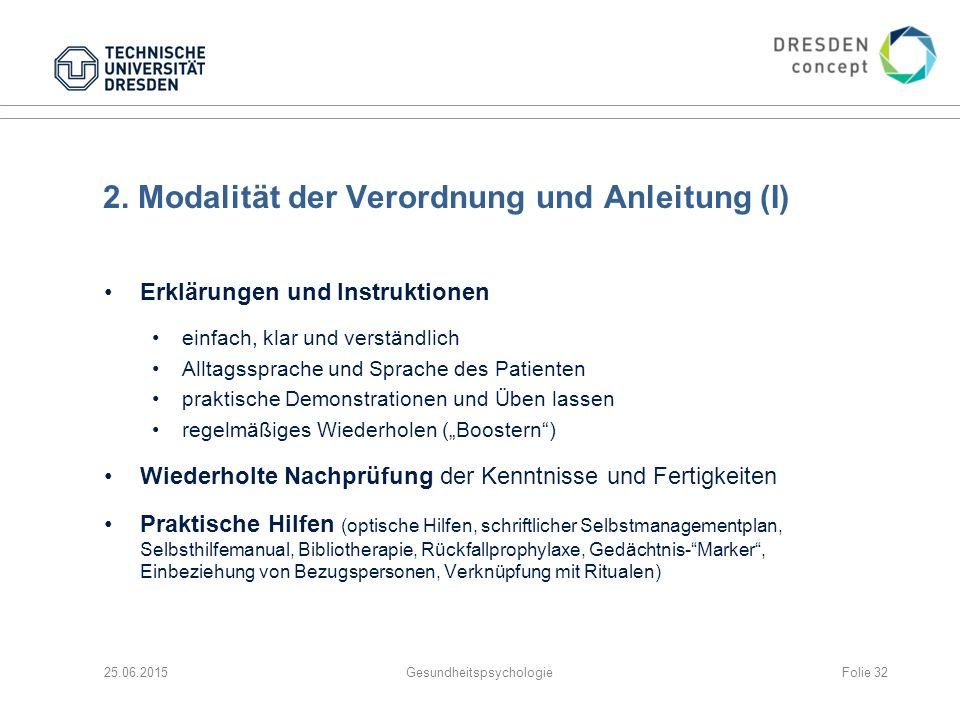 2. Modalität der Verordnung und Anleitung (I) Erklärungen und Instruktionen einfach, klar und verständlich Alltagssprache und Sprache des Patienten pr