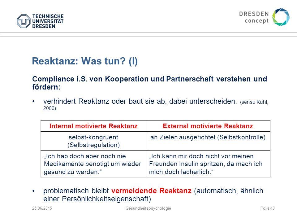 Reaktanz: Was tun? (I) Compliance i.S. von Kooperation und Partnerschaft verstehen und fördern: verhindert Reaktanz oder baut sie ab, dabei unterschei