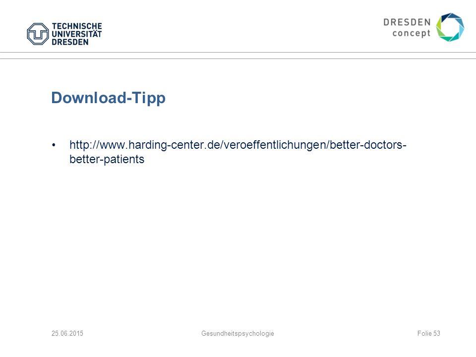 Download-Tipp http://www.harding-center.de/veroeffentlichungen/better-doctors- better-patients 25.06.2015GesundheitspsychologieFolie 53