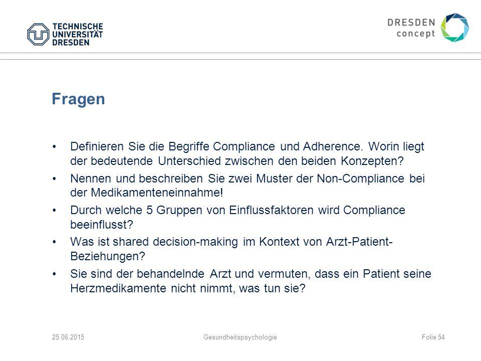 Fragen Definieren Sie die Begriffe Compliance und Adherence. Worin liegt der bedeutende Unterschied zwischen den beiden Konzepten? Nennen und beschrei
