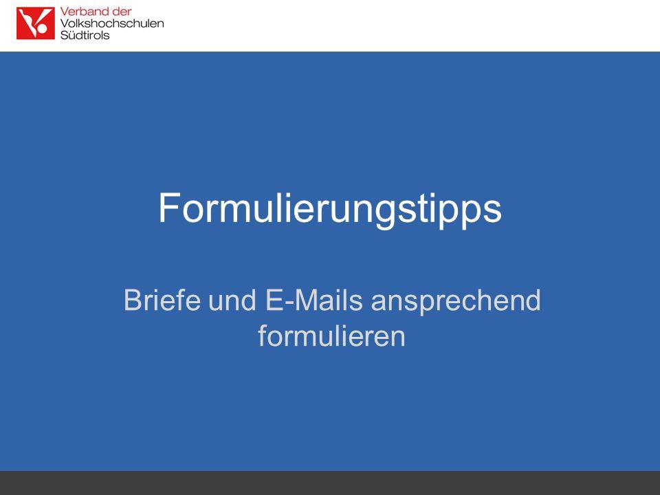 Formulierungstipps Briefe und E-Mails ansprechend formulieren