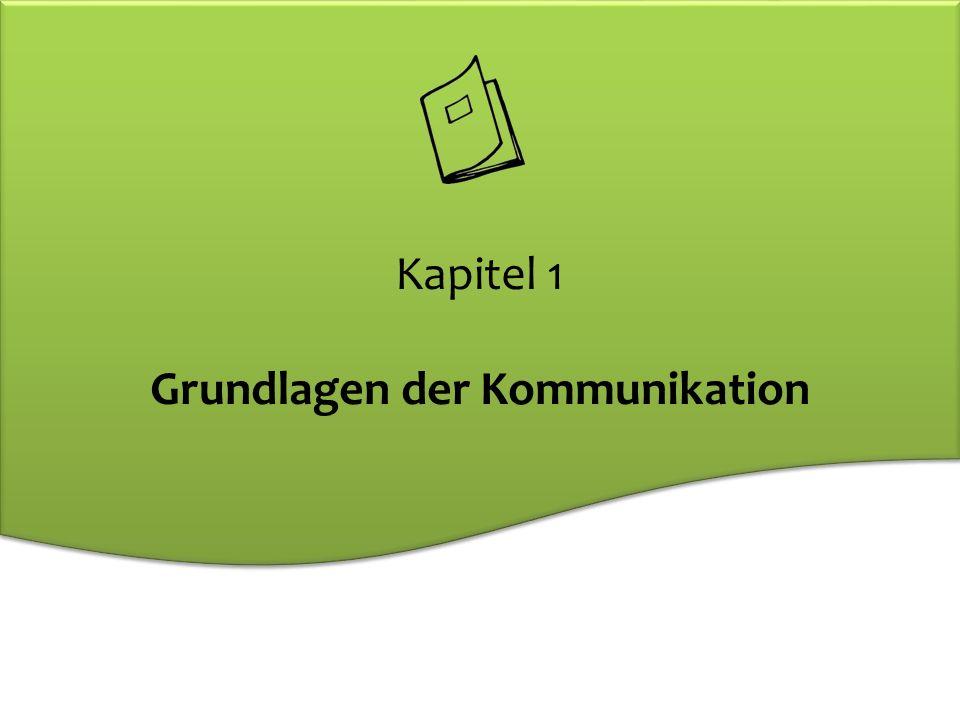 Kapitel 1 Grundlagen der Kommunikation