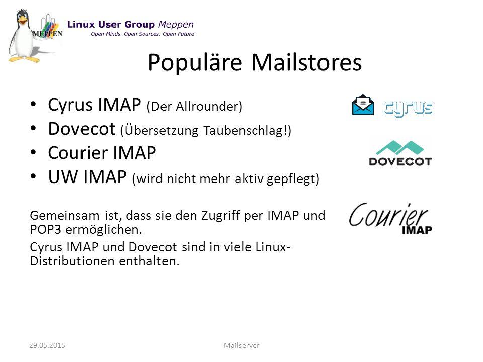 Cyrus IMAP (Der Allrounder) Dovecot (Übersetzung Taubenschlag!) Courier IMAP UW IMAP (wird nicht mehr aktiv gepflegt) Gemeinsam ist, dass sie den Zugriff per IMAP und POP3 ermöglichen.