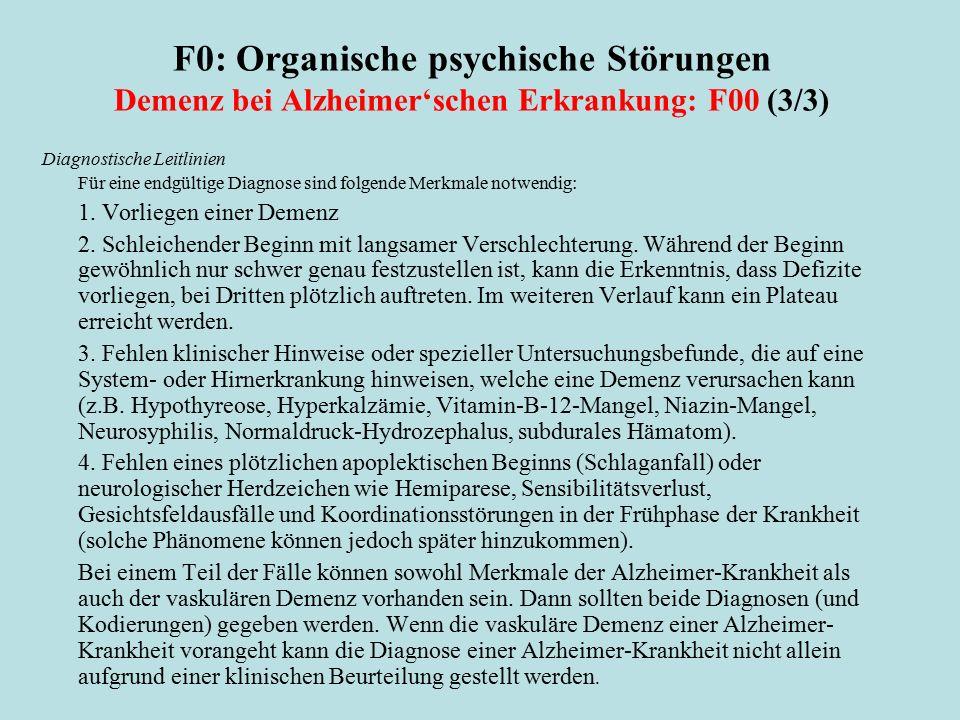 F0: Organische psychische Störungen Demenz bei Alzheimer'schen Erkrankung: F00 (3/3) Diagnostische Leitlinien Für eine endgültige Diagnose sind folgen
