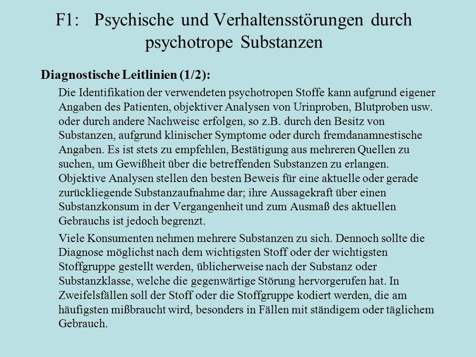 F1: Psychische und Verhaltensstörungen durch psychotrope Substanzen Diagnostische Leitlinien (1/2): Die Identifikation der verwendeten psychotropen St
