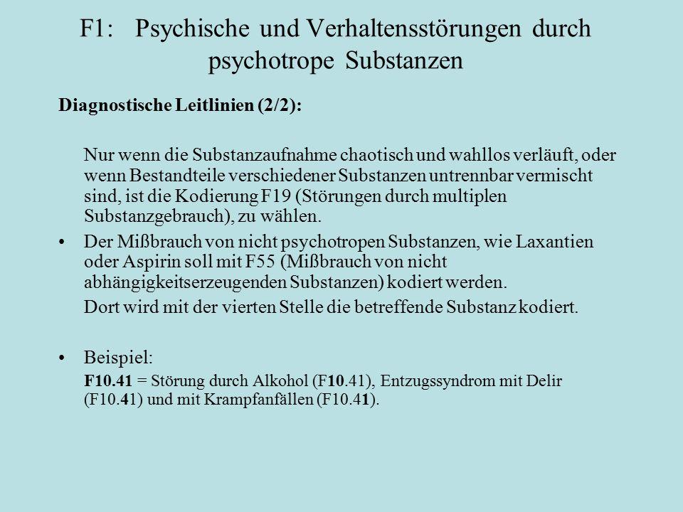 F1: Psychische und Verhaltensstörungen durch psychotrope Substanzen Diagnostische Leitlinien (2/2): Nur wenn die Substanzaufnahme chaotisch und wahllo