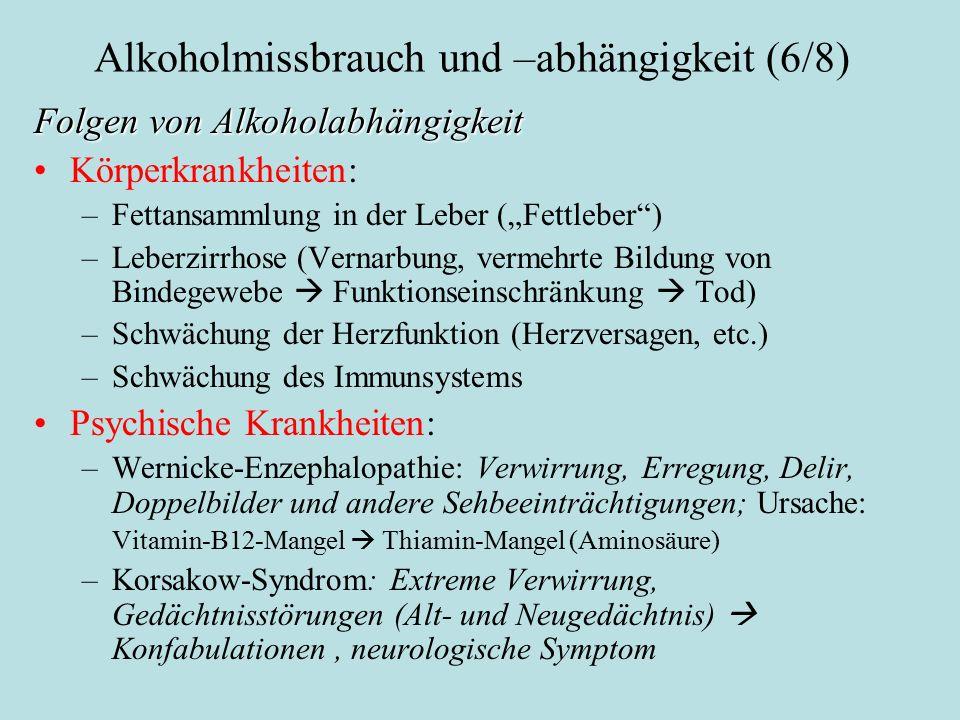 """Alkoholmissbrauch und –abhängigkeit (6/8) Folgen von Alkoholabhängigkeit Körperkrankheiten: –Fettansammlung in der Leber (""""Fettleber"""") –Leberzirrhose"""