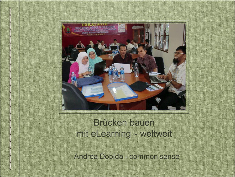 Brücken bauen mit eLearning - weltweit Andrea Dobida - common sense