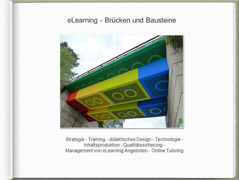 Strategie - Training - didaktisches Design - Technologie - Inhaltsproduktion - Qualitätssicherung - Management von eLearning Angeboten - Online Tutori
