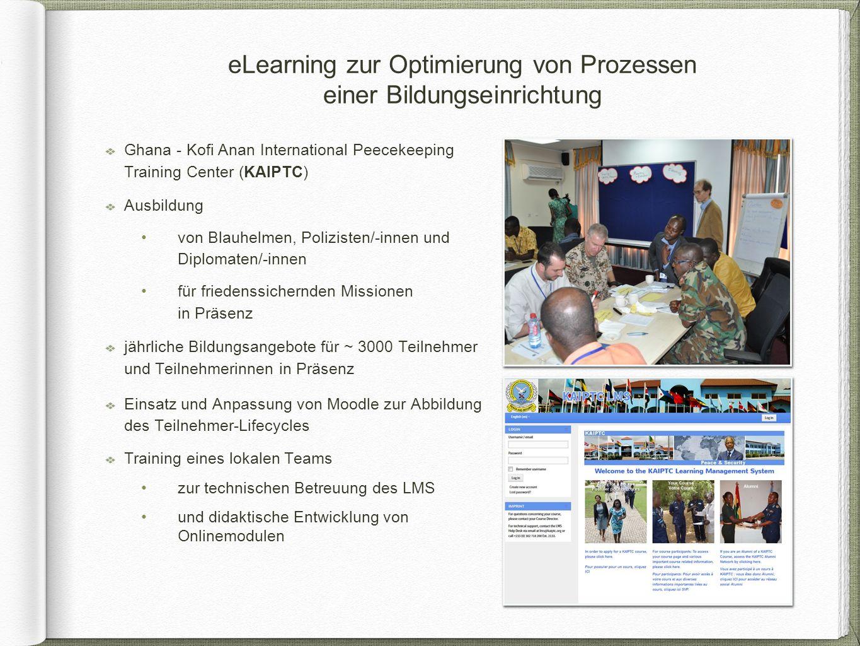eLearning zur Optimierung von Prozessen einer Bildungseinrichtung Ghana - Kofi Anan International Peecekeeping Training Center (KAIPTC) Ausbildung von