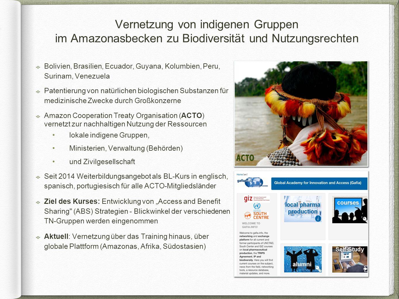 Bolivien, Brasilien, Ecuador, Guyana, Kolumbien, Peru, Surinam, Venezuela Patentierung von natürlichen biologischen Substanzen für medizinische Zwecke