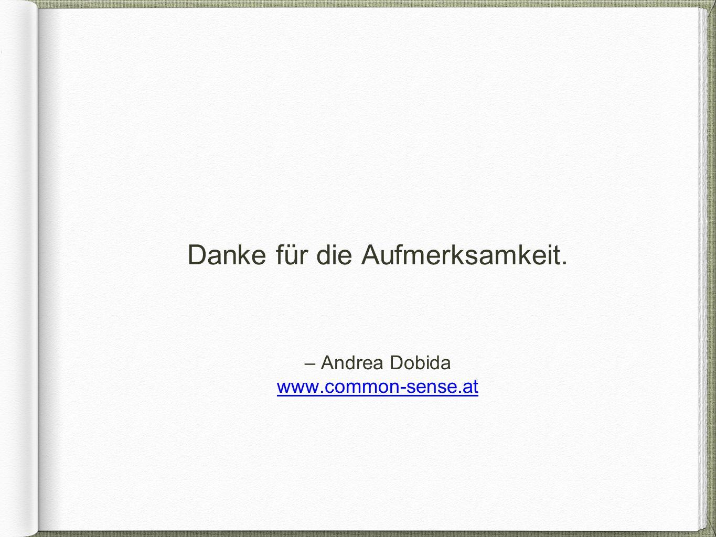 – Andrea Dobida www.common-sense.at Danke für die Aufmerksamkeit.