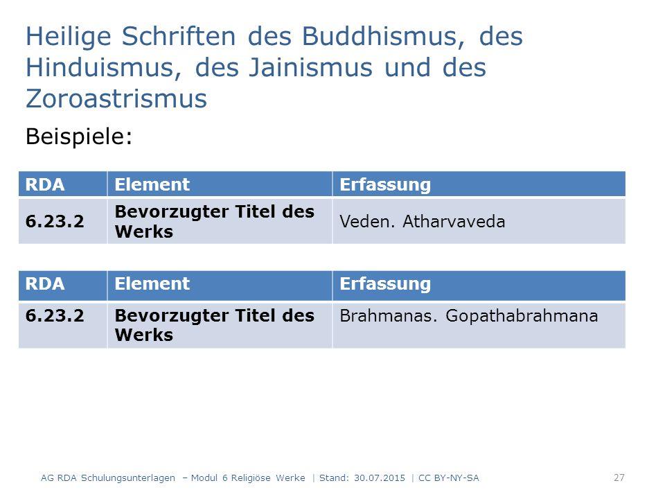 Heilige Schriften des Buddhismus, des Hinduismus, des Jainismus und des Zoroastrismus Beispiele: AG RDA Schulungsunterlagen – Modul 6 Religiöse Werke