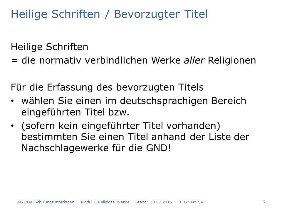 Heilige Schriften / Bevorzugter Titel Heilige Schriften = die normativ verbindlichen Werke aller Religionen Für die Erfassung des bevorzugten Titels w