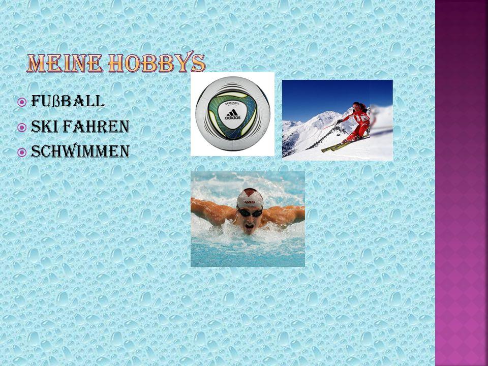 Fu ß ball  Ski fahren  Schwimmen