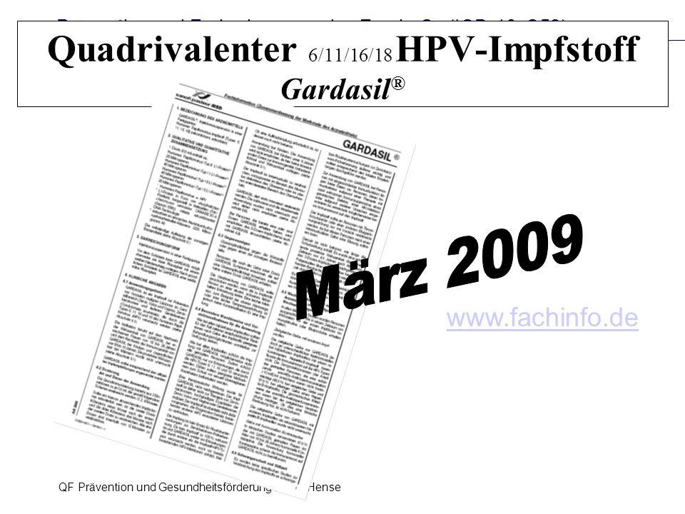Prävention und Früherkennung des Zervix-Ca (ICD-10: C53) QF Prävention und Gesundheitsförderung Lellé / Hense 30 Quadrivalenter 6/11/16/18 HPV-Impfsto