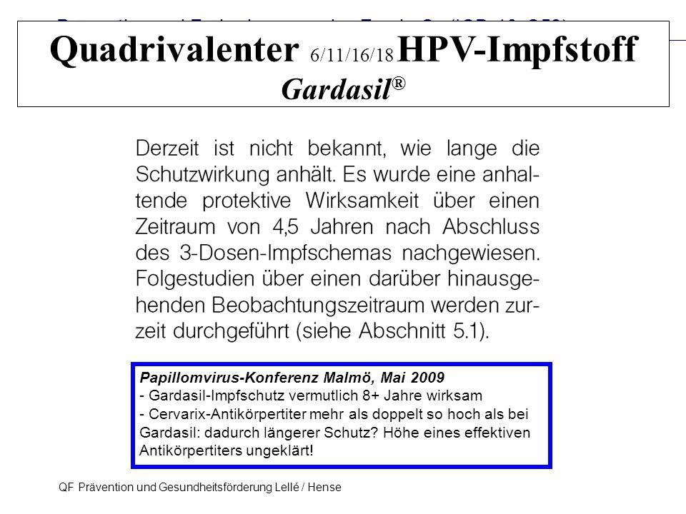 Prävention und Früherkennung des Zervix-Ca (ICD-10: C53) QF Prävention und Gesundheitsförderung Lellé / Hense 33 Papillomvirus-Konferenz Malmö, Mai 20