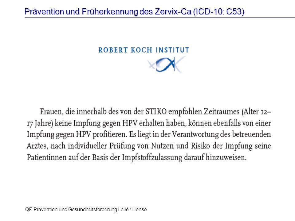Prävention und Früherkennung des Zervix-Ca (ICD-10: C53) QF Prävention und Gesundheitsförderung Lellé / Hense 38