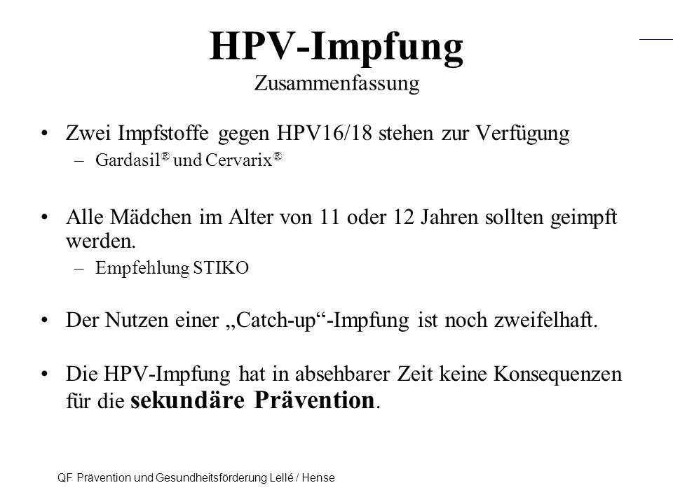 Prävention und Früherkennung des Zervix-Ca (ICD-10: C53) QF Prävention und Gesundheitsförderung Lellé / Hense 45 HPV-Impfung Zusammenfassung Zwei Impf
