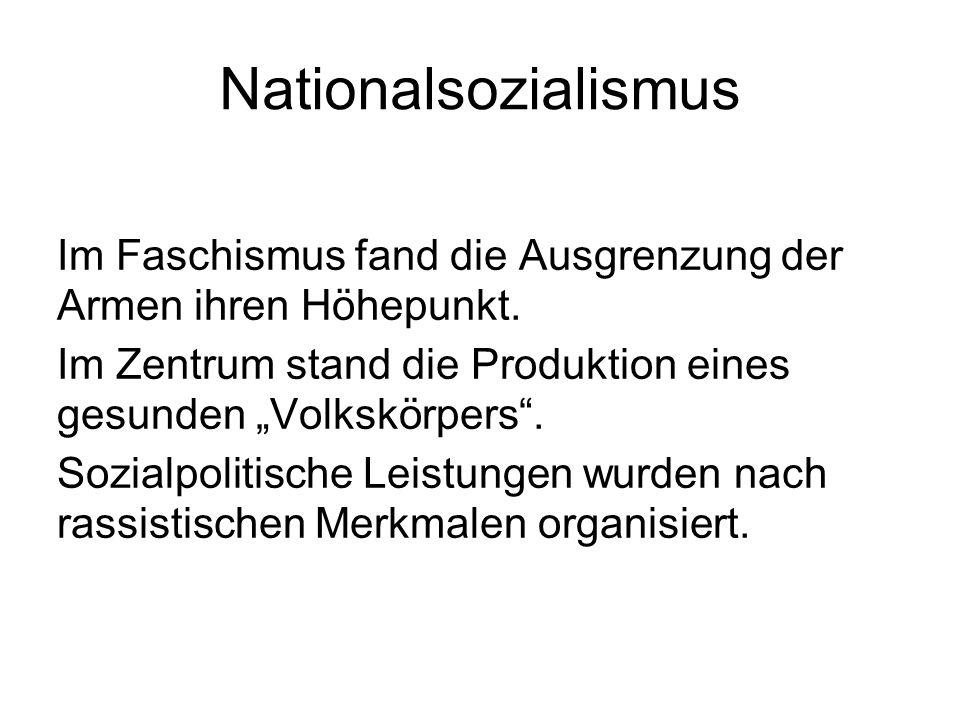 """Nationalsozialismus Im Faschismus fand die Ausgrenzung der Armen ihren Höhepunkt. Im Zentrum stand die Produktion eines gesunden """"Volkskörpers"""". Sozia"""