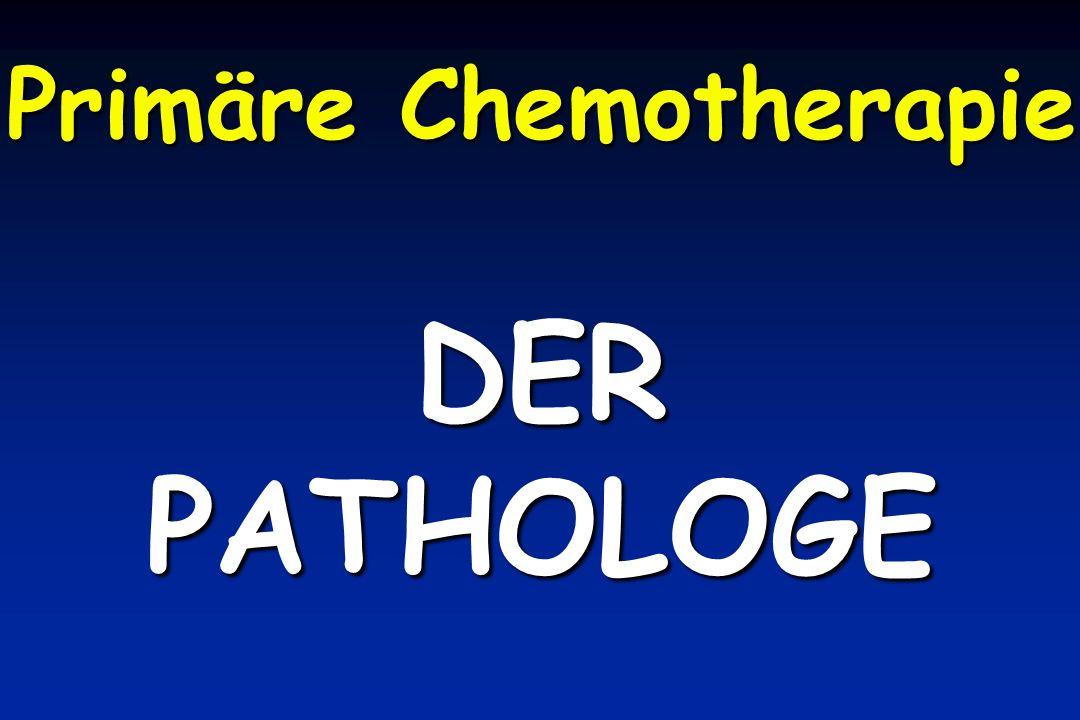 Primäre Chemotherapie DERPATHOLOGE