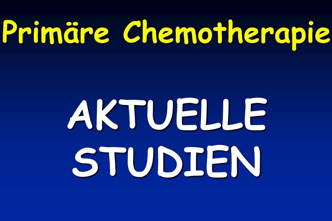 Primäre Chemotherapie AKTUELLESTUDIEN