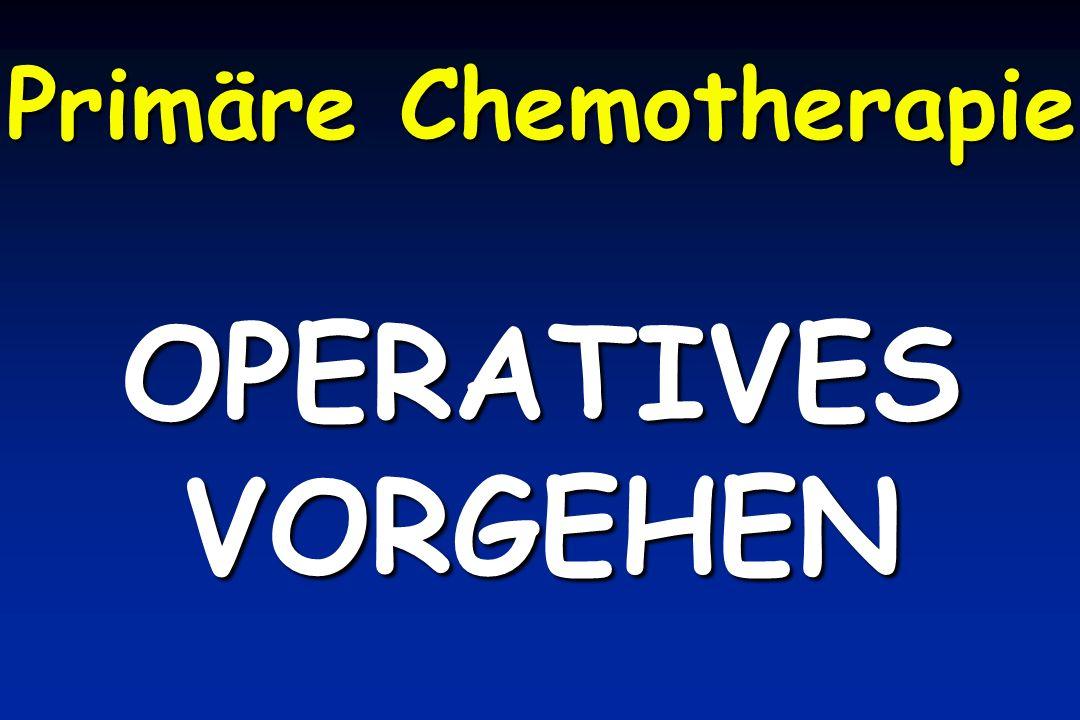 Primäre Chemotherapie OPERATIVESVORGEHEN